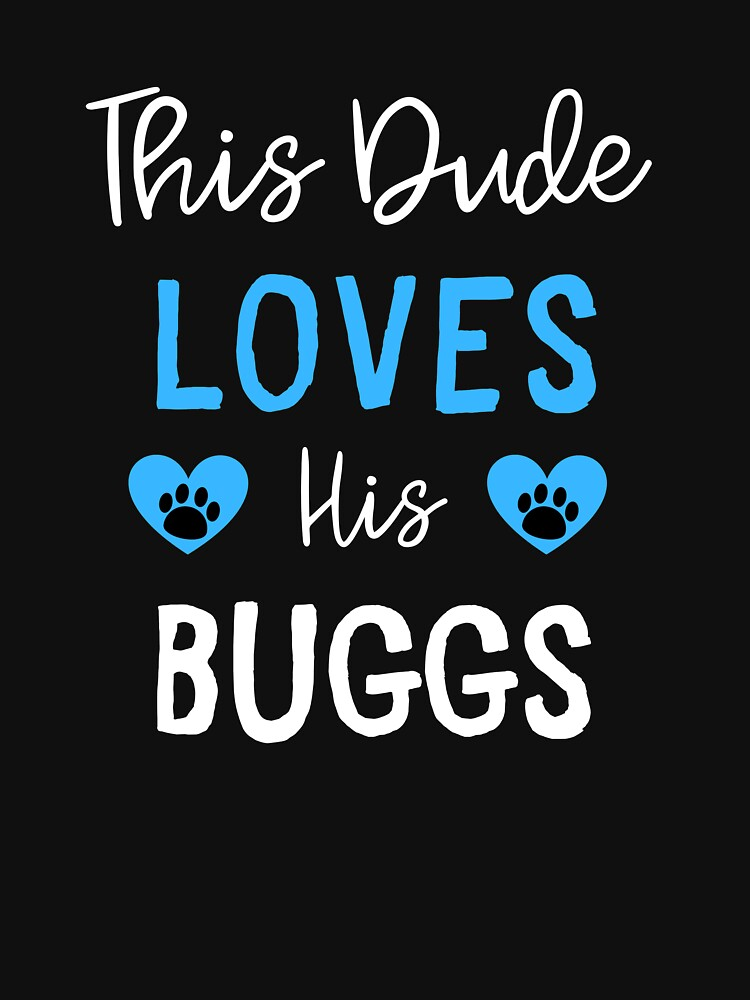RedBubble: This Dude Loves His Buggs - Buggs Gift Idea