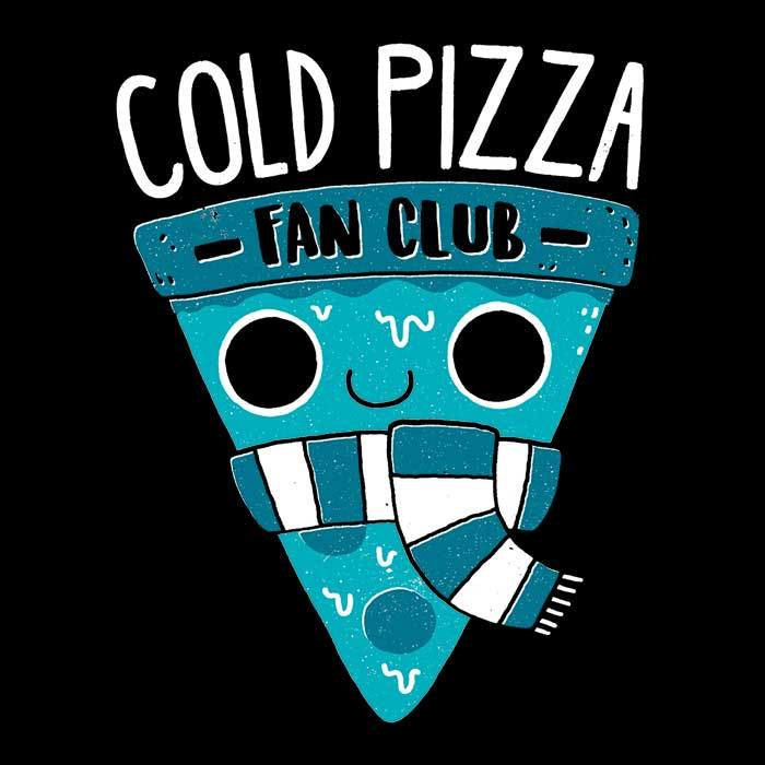 Once Upon a Tee: Cold Pizza Fan Club