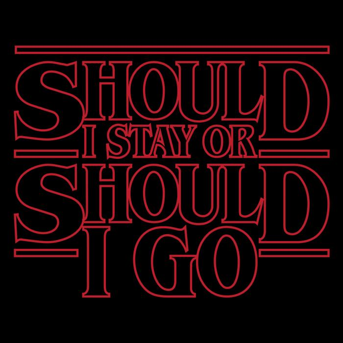 Once Upon a Tee: Should I Stay Or Should I Go