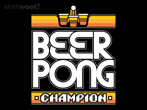 Woot!: Beer Pong Champion