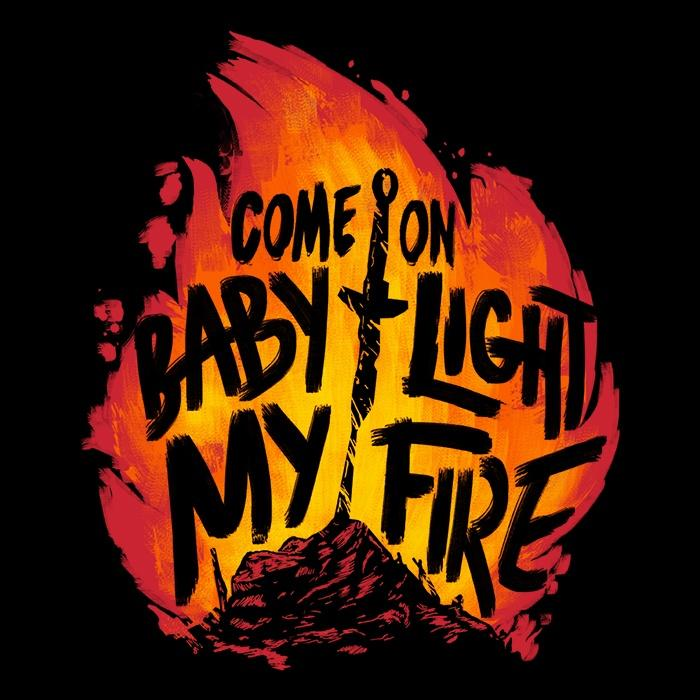 Once Upon a Tee: Light My Fire
