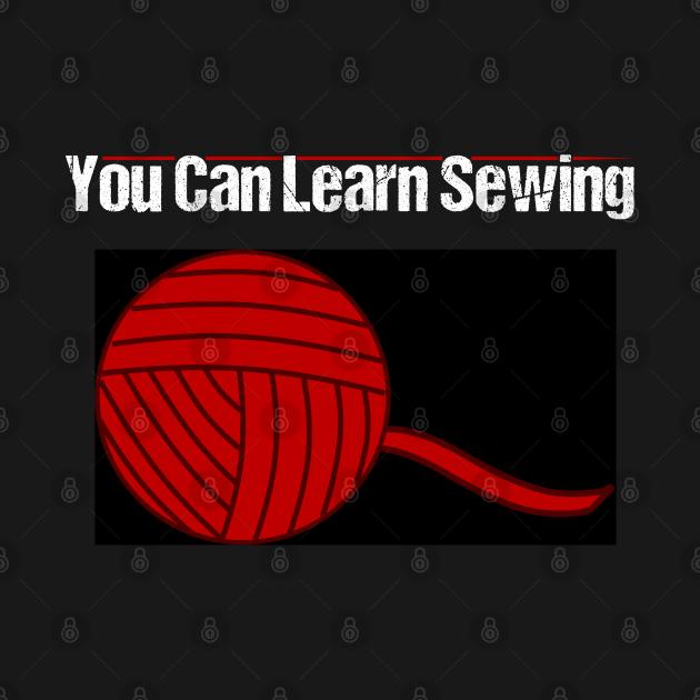 TeePublic: You Can Learn Sewing