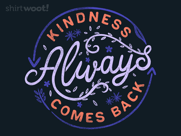 Woot!: Kindness Always Comes Back