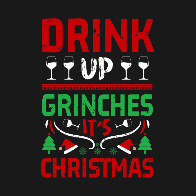 TeePublic: drink up grinches its christmas