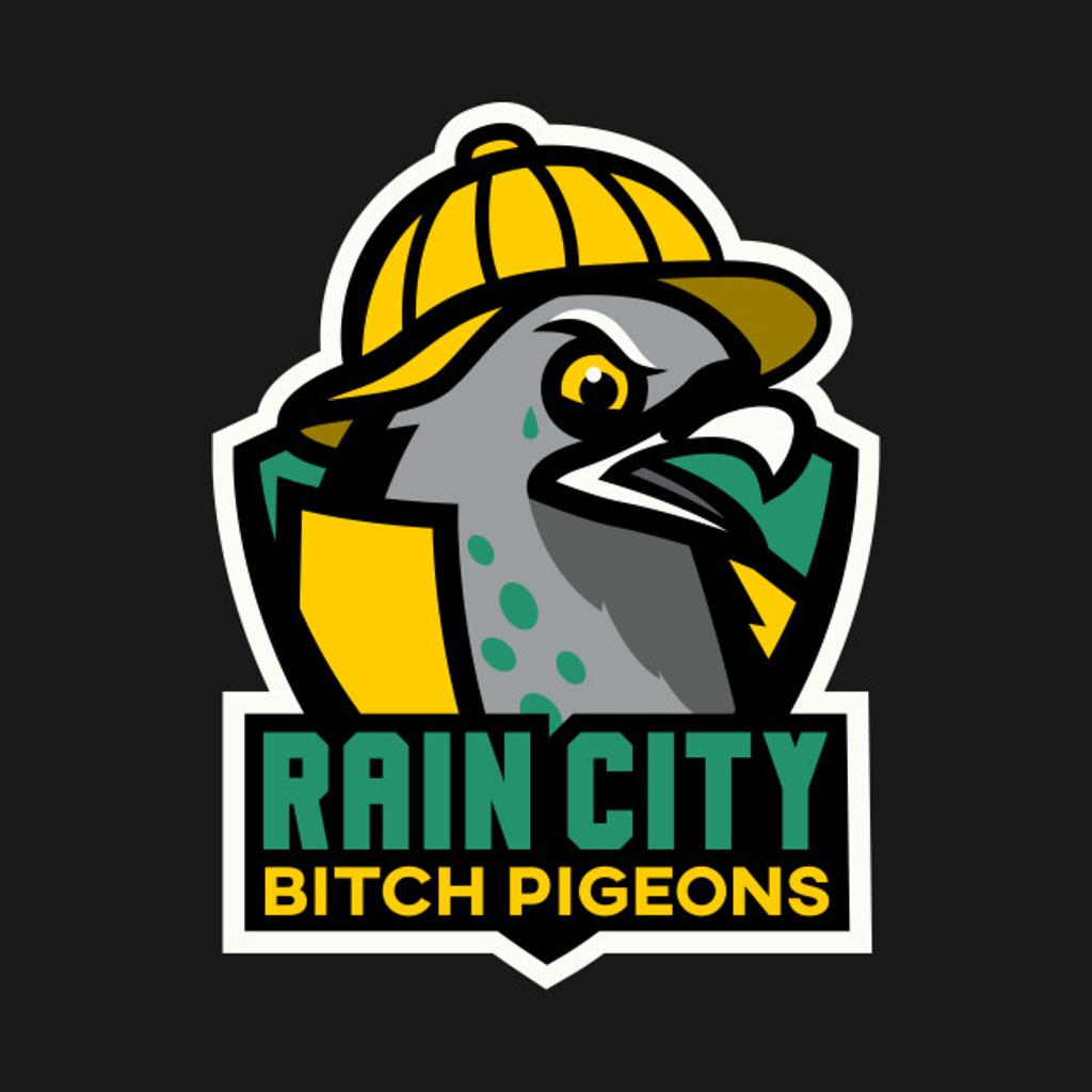 TeePublic: Rain City Bitch Pigeons