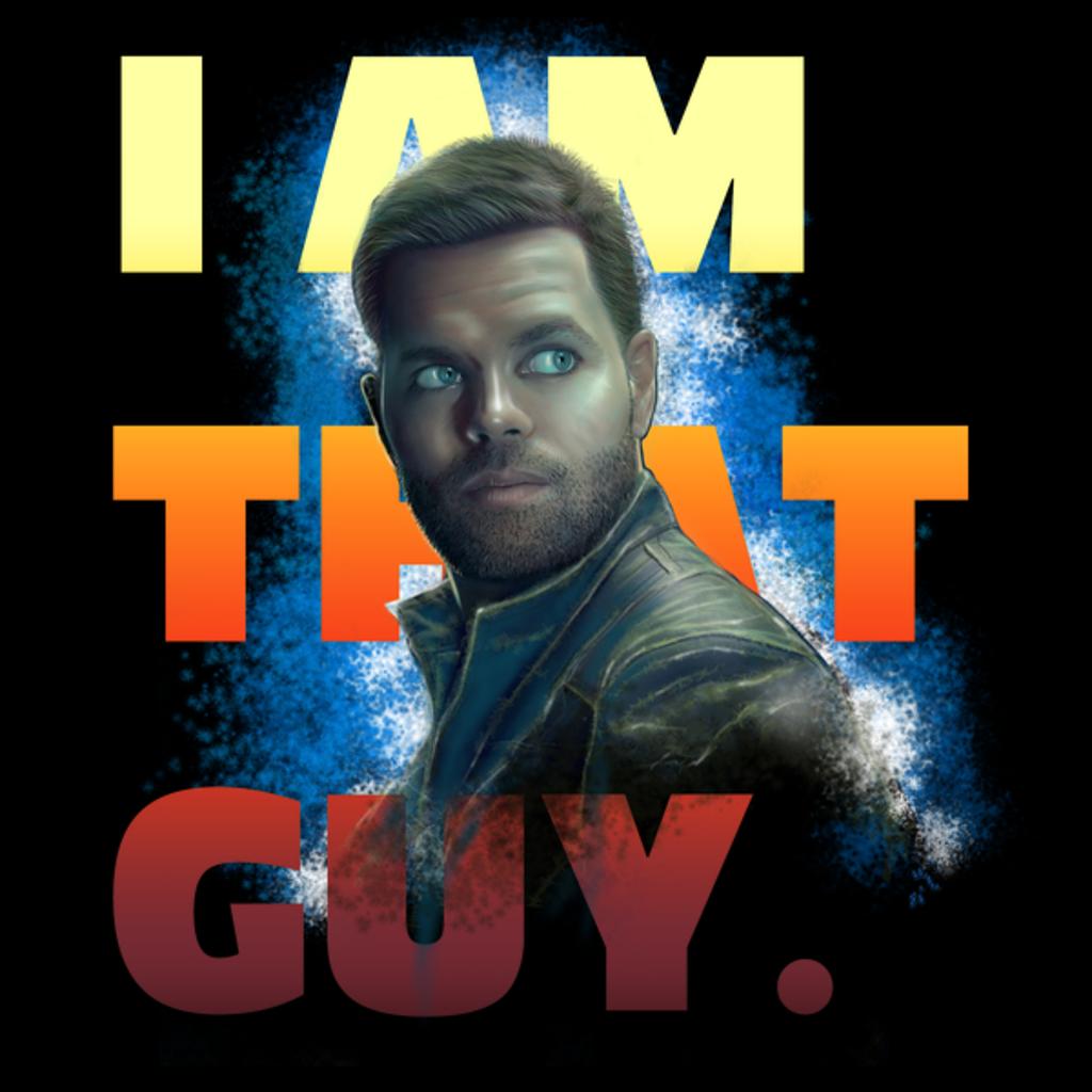 NeatoShop: I AM THAT GUY...
