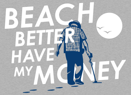 SnorgTees: Beach Better Have My Money
