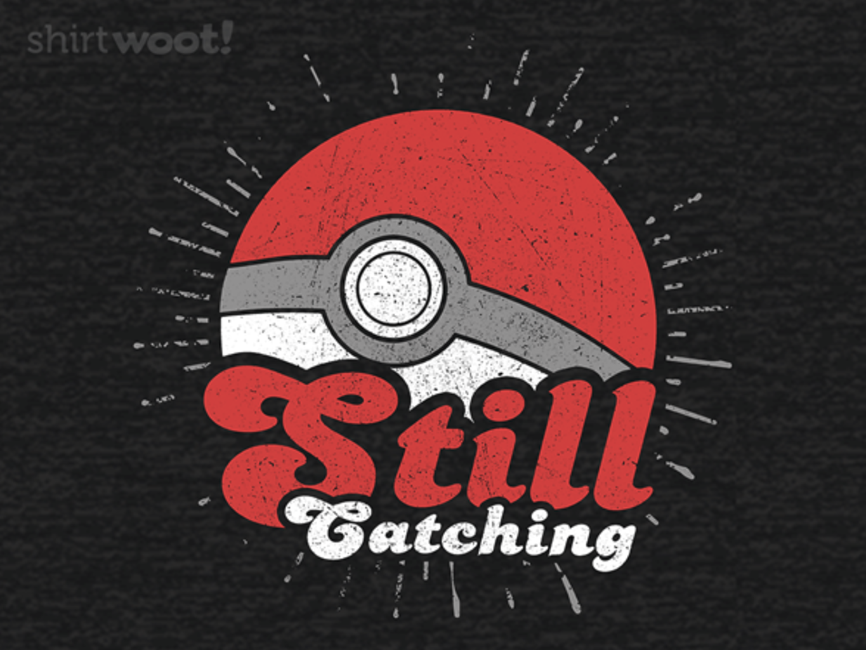 Woot!: Still Catching