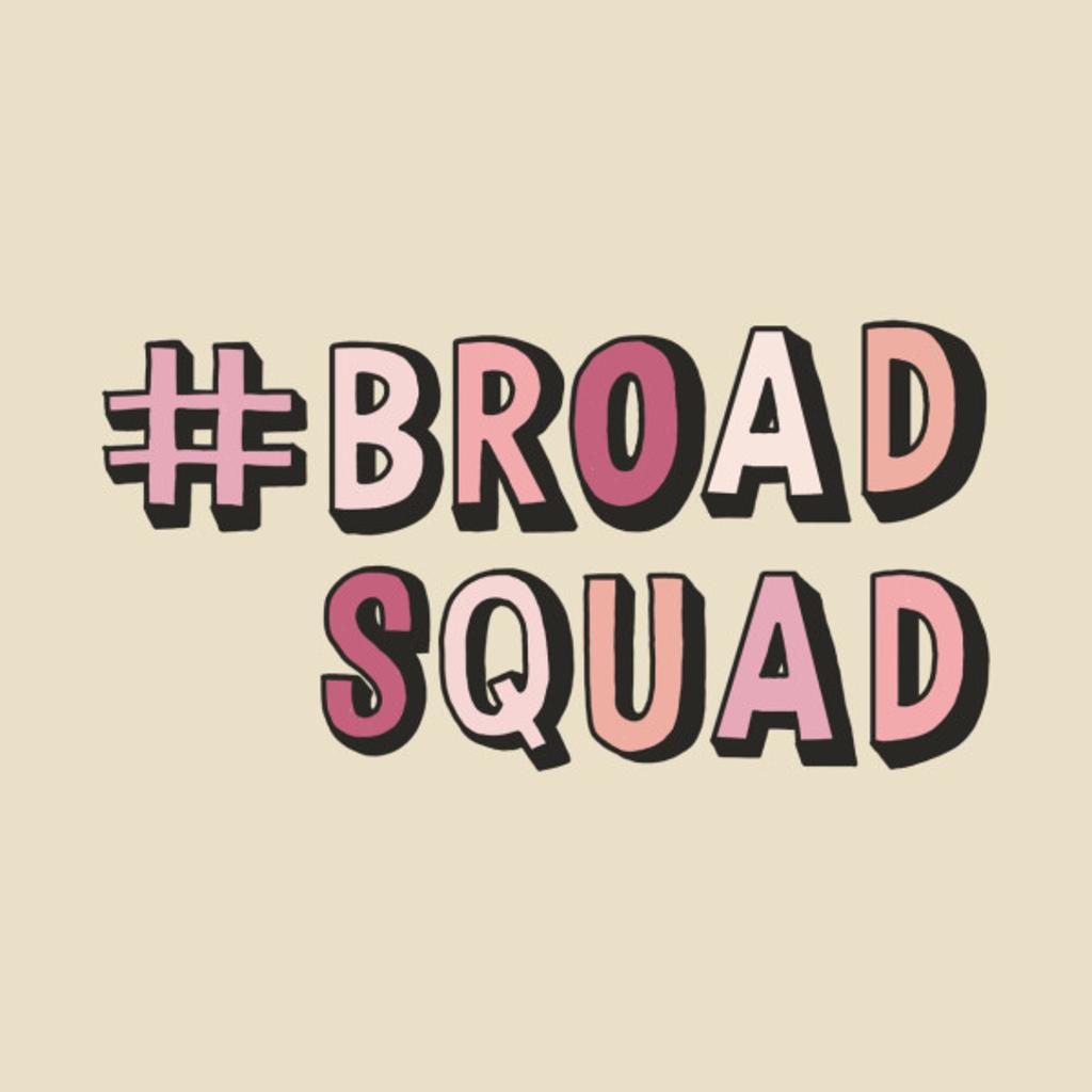 TeePublic: #broadsquad