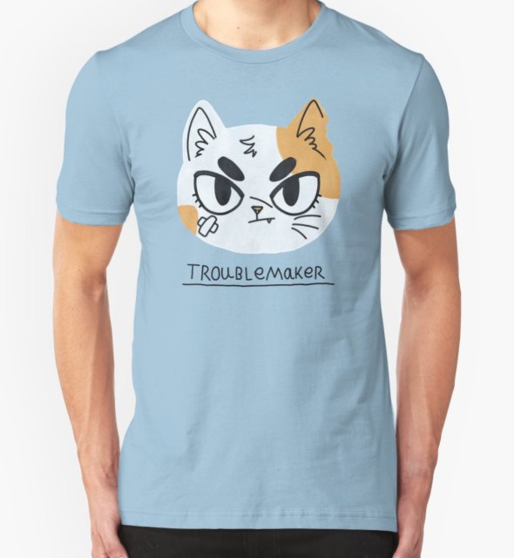 RedBubble: Troublemaker