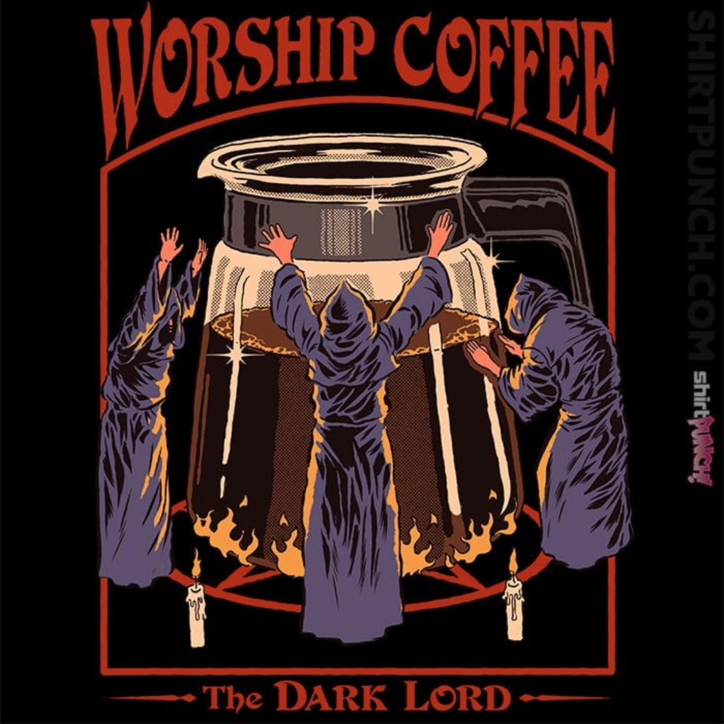ShirtPunch: Worship Coffee