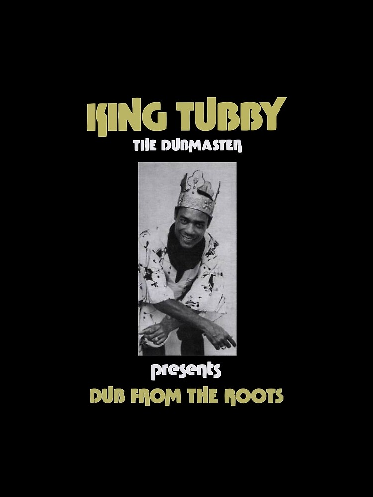 RedBubble: King Tubby Dub From The Roots
