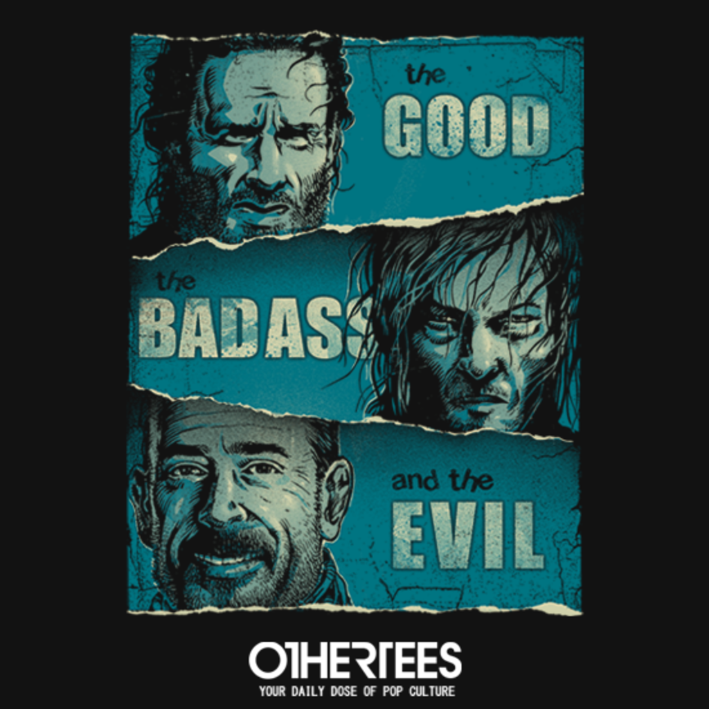 OtherTees: The Good, the Badass and the Evil