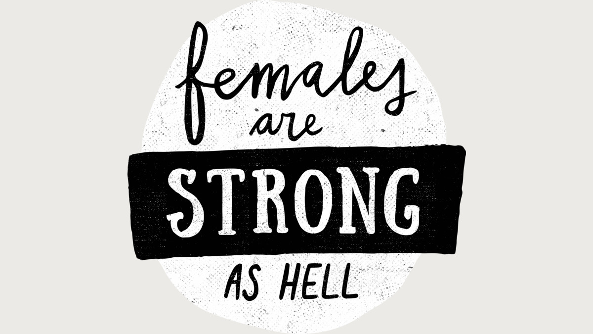 Design by Humans: Females Are Strong As Hell