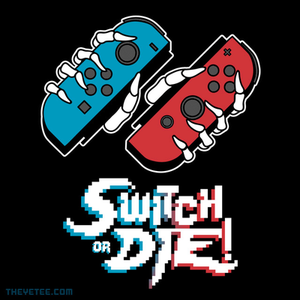 The Yetee: Switch or DIE (Color)!