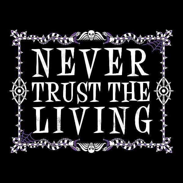 NeatoShop: Never Trust The Living - Beetlejuice - Creepy Cute Goth - Occult