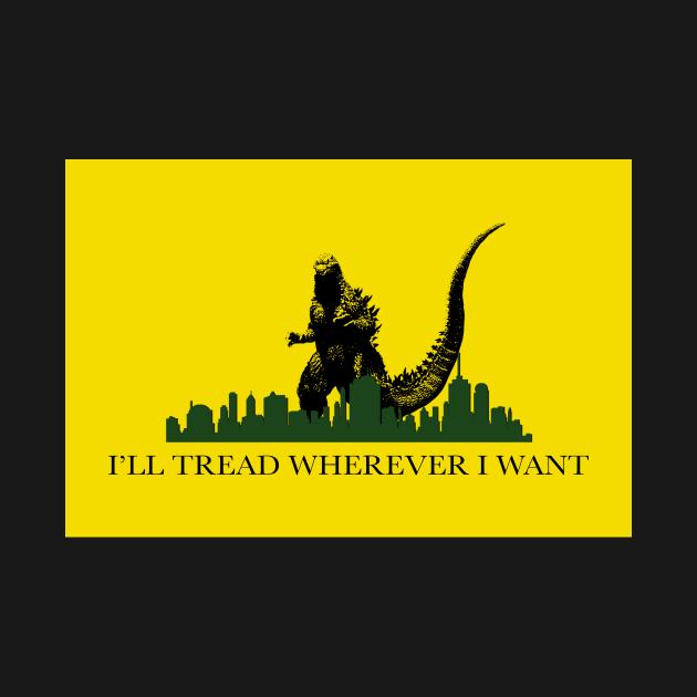 TeePublic: I'll Tread Wherever I Want