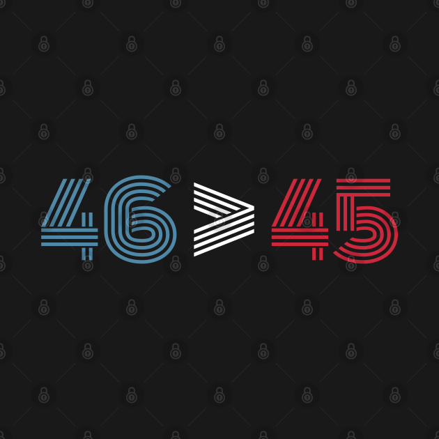 TeePublic: 46 Is Greater Than 45 Biden Won