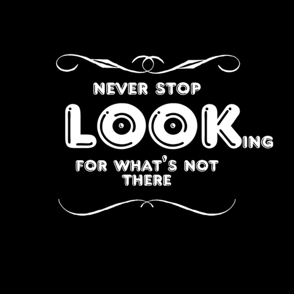 NeatoShop: Never Stop Looking For What's Not There - Black