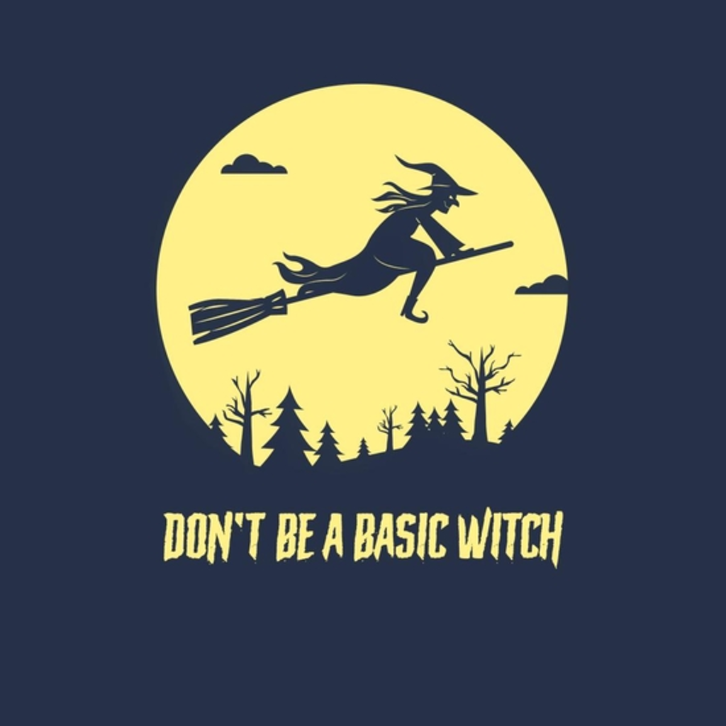 BustedTees: Don't Be A Basic Witch
