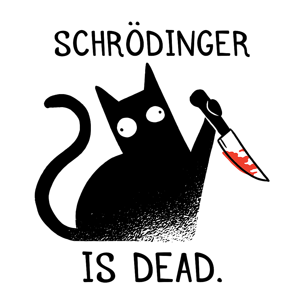TeeTee: Schrodinger is dead