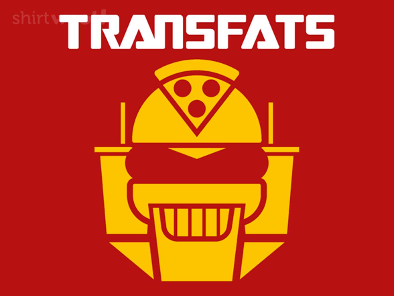 Woot!: Transfats