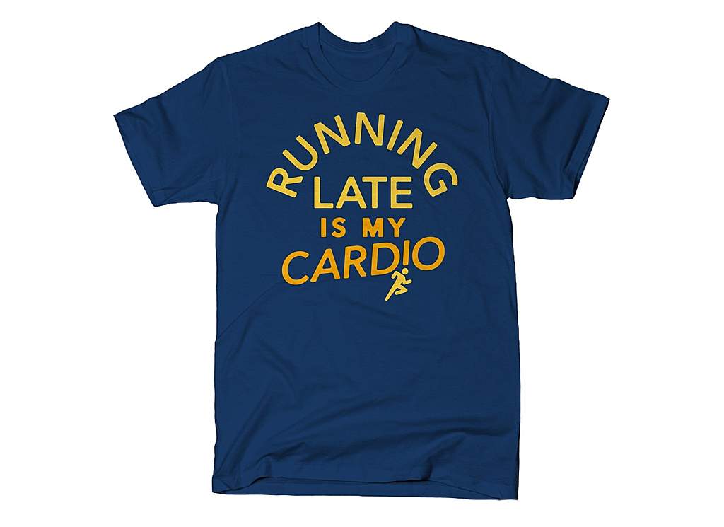 SnorgTees: Running Late Is My Cardio