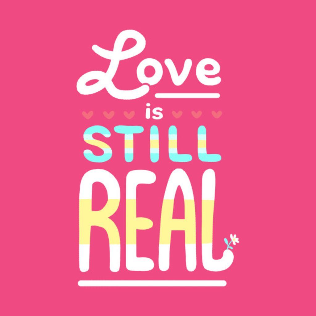 TeePublic: Love is Still Real