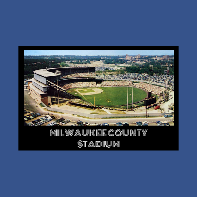TeePublic: Milwaukee County Stadium- Brave's Blue