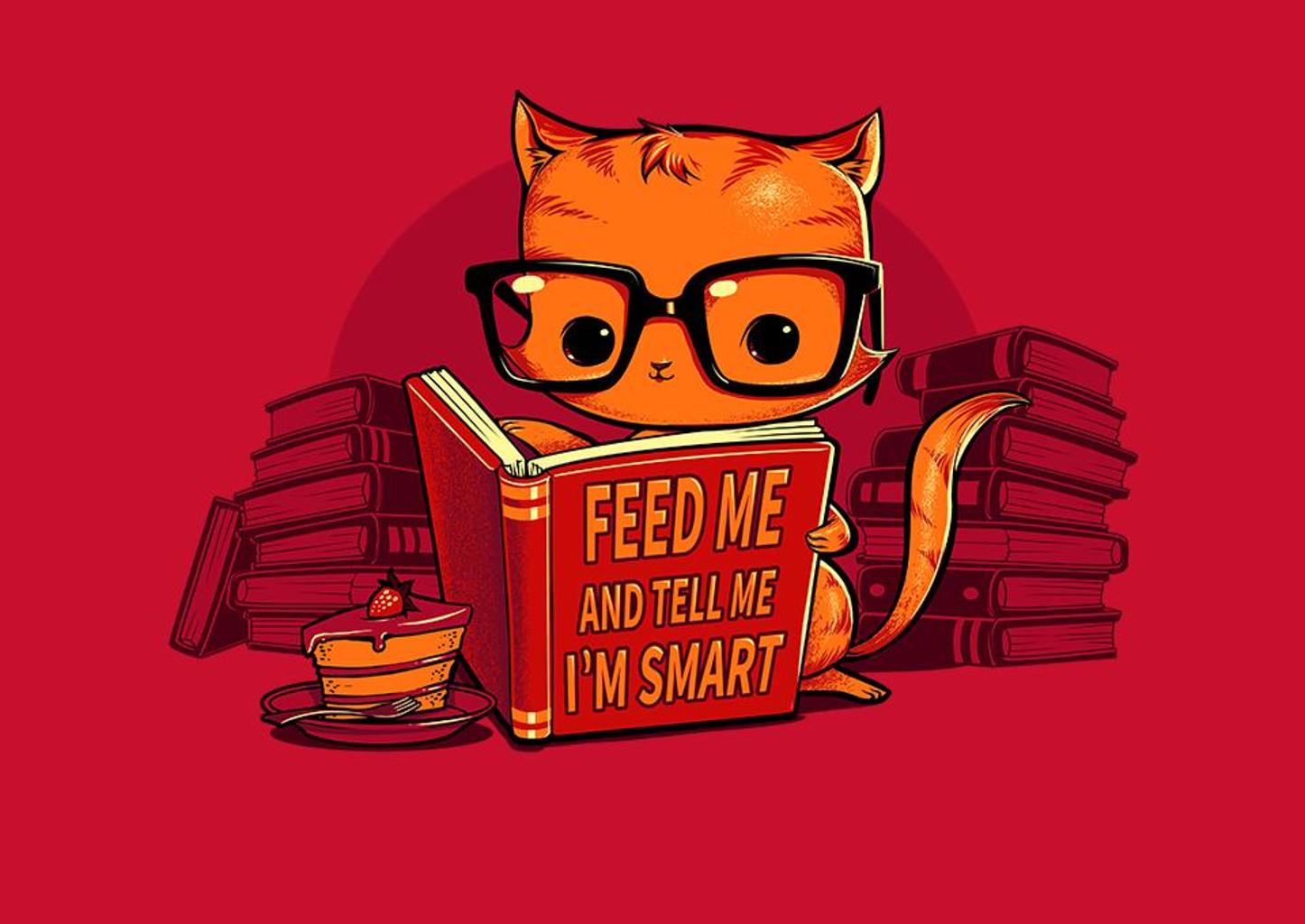 TeeFury: Feed Me And Tell Me I'm Smart