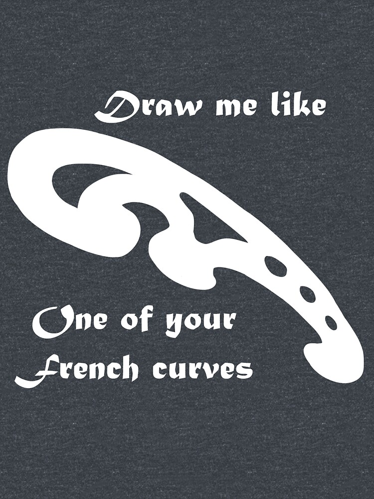 RedBubble: Draw Me Like One Of Your French Curves