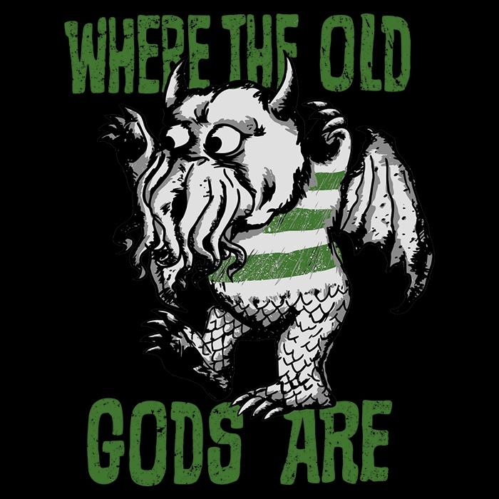 Once Upon a Tee: Where the Old Gods Are