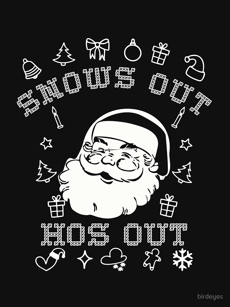 RedBubble: Snows Out Ho Ho Hos Out