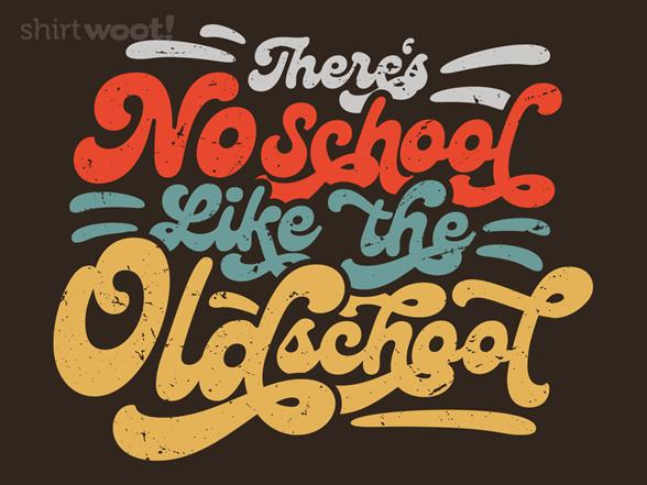 Woot!: No School Like the Oldschool