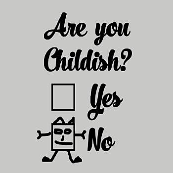 BustedTees: Are you childish?
