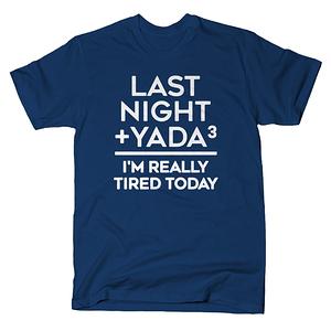 SnorgTees: Last Night + Yada Yada Yada
