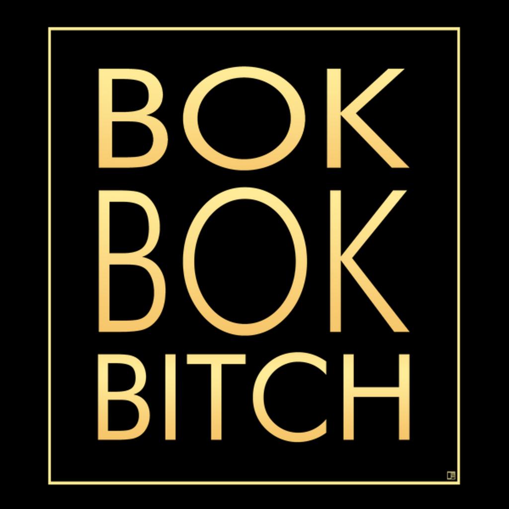 NeatoShop: Bok Bok Bitch