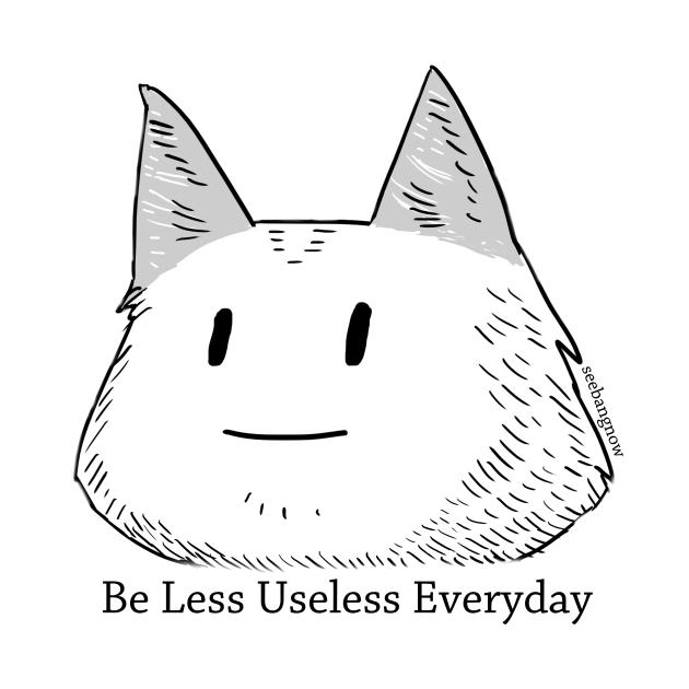 TeePublic: Be less useless everyday