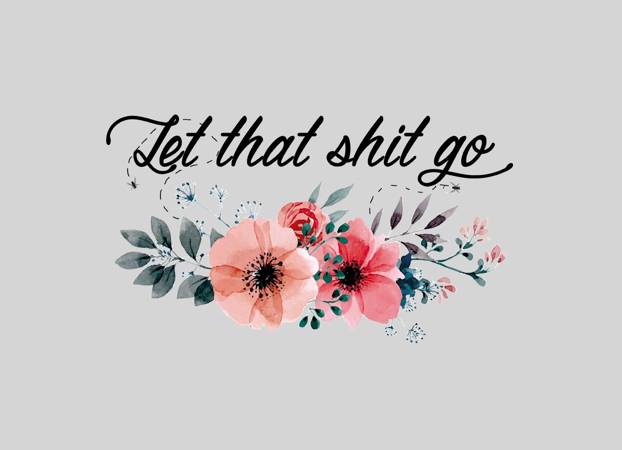 Threadless: Let that shit go