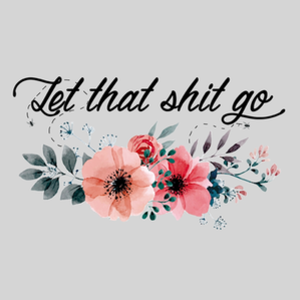 Threadless: Let that shit go
