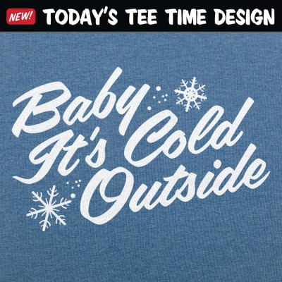 6 Dollar Shirts: Baby It's Cold Outside