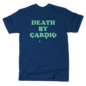 SnorgTees: Death By Cardio