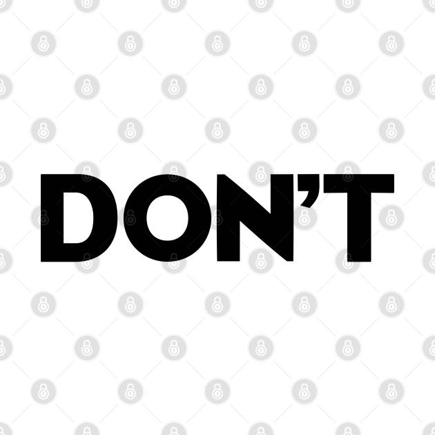 TeePublic: Don't slogan