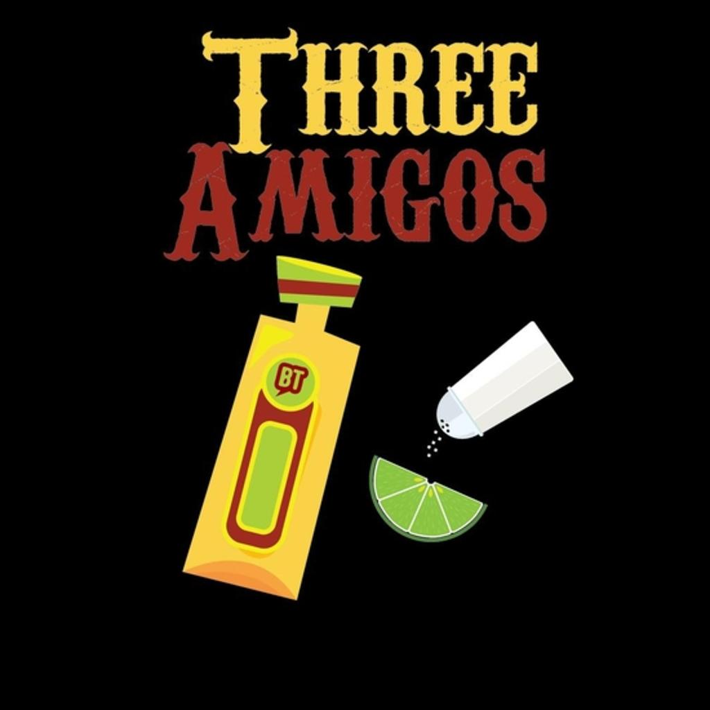 BustedTees: Three Amigos