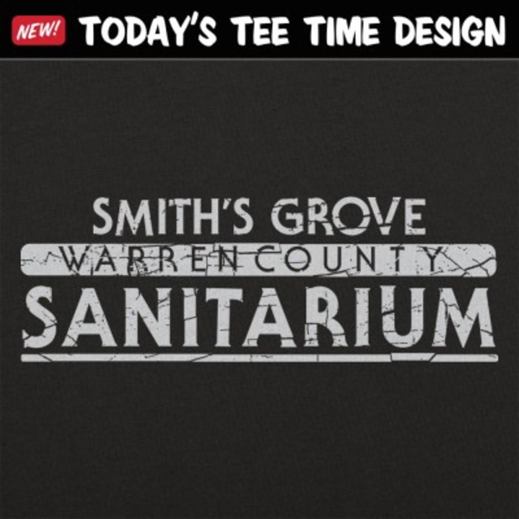 6 Dollar Shirts: Smith's Grove Sanitarium