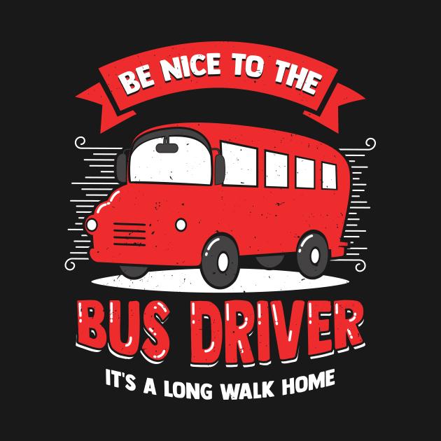 TeePublic: Funny Bus Driver Operator Gift