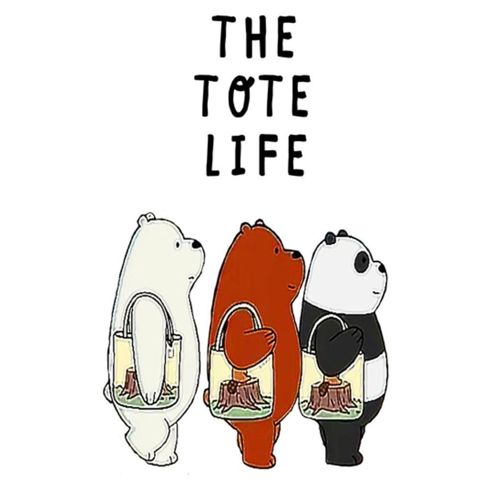 BustedTees: We Bare Bears The Tote Life