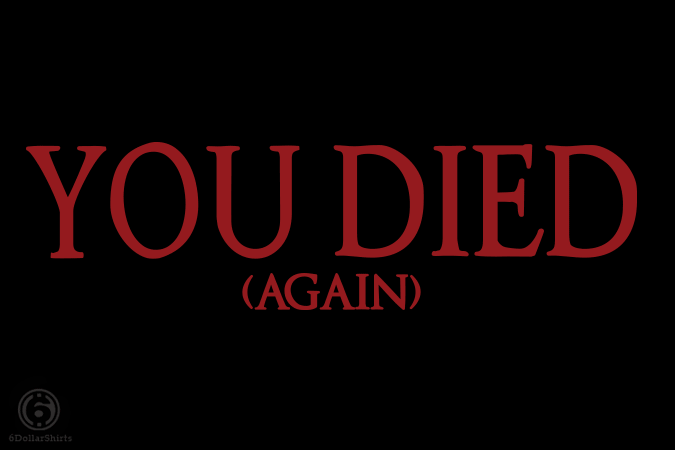 6 Dollar Shirts: You Died (Again)