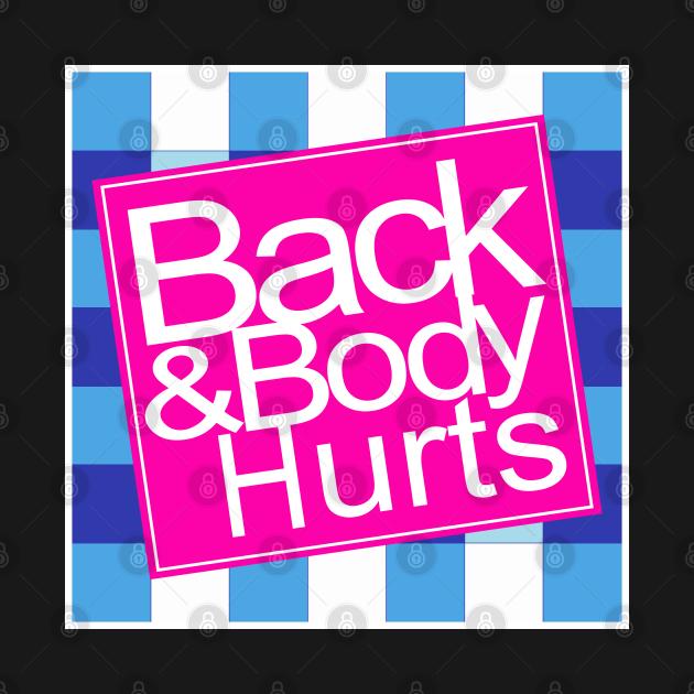 TeePublic: back and body hurts
