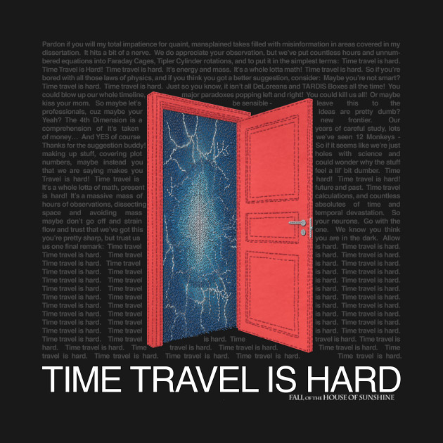 TeePublic: Time Travel Is Hard -- the shirt!